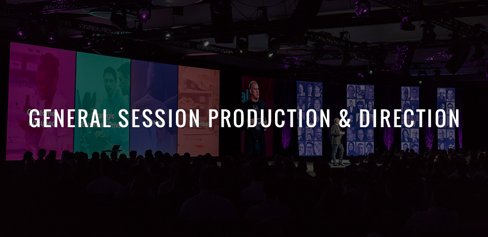 General Session Production & Direction
